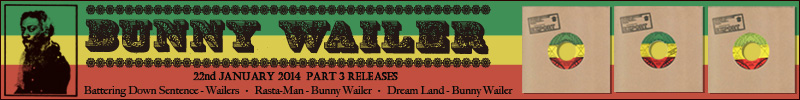 Solomonic Production Presents Bunny Wailer 3nd Releases
