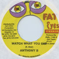Anthony B - Watch What You Eat (Fat Eyes)
