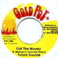 Future Trouble - Get The Money (Gold Pot)