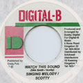 Singing Melody, Scotty - Watch This Sound (Digital B)