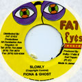 Ghost, Fiona - Slowly (Fat Eyes)
