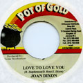 Joan Dixon - Love To Love You (Pot Of Gold)