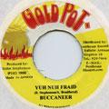 Buccaneer - Yuh Nuh Fraid (Gold Pot)
