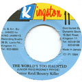Junior Reid, Bounty Killer - World's Too Haunted (Kingston 11)