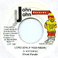 Chuck Fender - Lord (Only You Know) (John John)