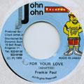 Frankie Paul - For Your Love (John John)