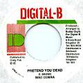 Mad Cobra - Pretend You Dead (Digital B)