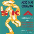 Various - Music Is My Occupation: Ska Instrumentals 1962-1965