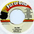 Singer J - Slow (Pot Of Gold)