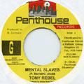 Tony Rebel - Mental Slaves (Penthouse)