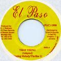 Singing Melody, Thriller U - That Thing (El Paso)