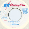 Little Kirk - There's No Way