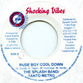 Tanto Metro, Splash Band - Rude Boy Cool Down