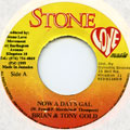 Brian, Tony Gold - Now A Days Gal (Stone Love)