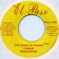 Singing Melody - You Make Me Wanna