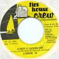 Luckie D - U Got It Going On (Fire House Crew)