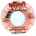 George Nooks - Bridge Over Troubled Waters (Total)