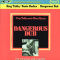 King Tubby - Dangerous Dub: King Tubby Meets Roots Radics