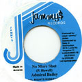 Admiral Bailey - No More Shot