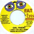 Singing Melody, Frisco Kid - Girl Friend (Fat Eyes)