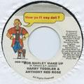 Harry Toddler, Anthony Red Rose - Bob Marley Make Up (How Yu Fi Sey Dat)