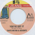 Tanto Metro, Devonte - You've Got It (Big Jeans US)