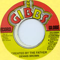 Dennis Brown - Created By The Father