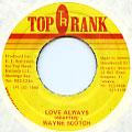 Wayne Scotch - Love Always (Top Rank)