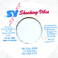 Silver Cat - Mi Gal Dem (Shocking Vibes)