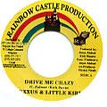 Mr Lexx (Lexxus), Little Kirk - Drive Me Crazy (Rainbow Castle)