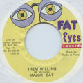 Major Cat - Them Willing (Fat Eyes)