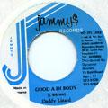 Daddy Lizard - Good A Di Body (Jammys)