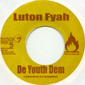 Lutan Fyah - De Youth Dem