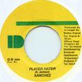 Sanchez - Player Hater (Digital B)