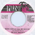 Bunny Brown (Chosen Few) - How Could You Be So Cold