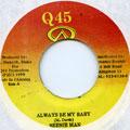 Beenie Man - Always Be My Baby (Q45)