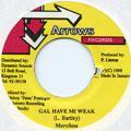 Merciless - Gal Have Mi Weak (Arrows)