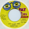 Frisco Kid - Eye A Bun Dem (Fat Eyes)