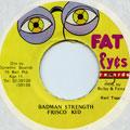 Frisco Kid - Badman Strength (Fat Eyes)