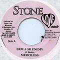 Merciless - Dem A Mi Enemy (Stone Love)