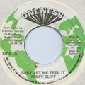 Jimmy Cliff - Baby Let Me Feel It