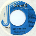 Singing Melody - Let It Be Love (Jammys)