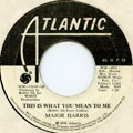 Major Harris - This Is What You Mean To Me