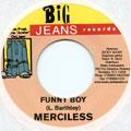 Merciless - Funny Boy (Big Jeans)