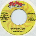 Beenie Man - Not On My Team (Echo)