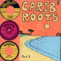 Various - #016 Carib Roots Part 1 (Mento, Calypso, Folk etc.) (2 CD-R)