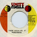 Powerman - Them Legalize It (Unity)