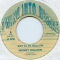 Wendy Walker - Got To Be Mellow (Ariwa UK/Swing Into Reggae)