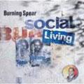 Burning Spear - Social Living (Blood & Fire UK)