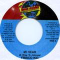 Frisco Kid - Mi Hear (Fire Links)